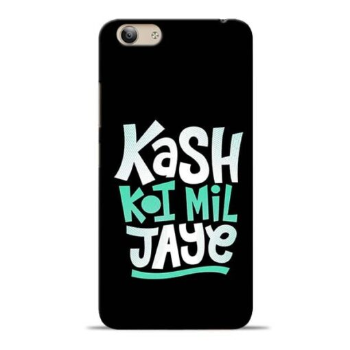 Kash Koi Mil Jaye Vivo Y53 Mobile Cover