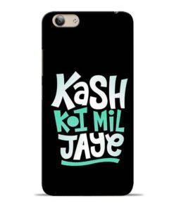 Kash Koi Mil Jaye Vivo Y53i Mobile Cover