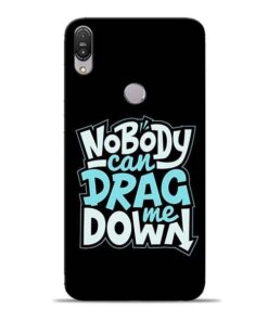 Nobody Can Drag Me Asus Zenfone Max Pro M1 Mobile Cover