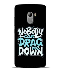 Nobody Can Drag Me Lenovo Vibe K4 Note Mobile Cover