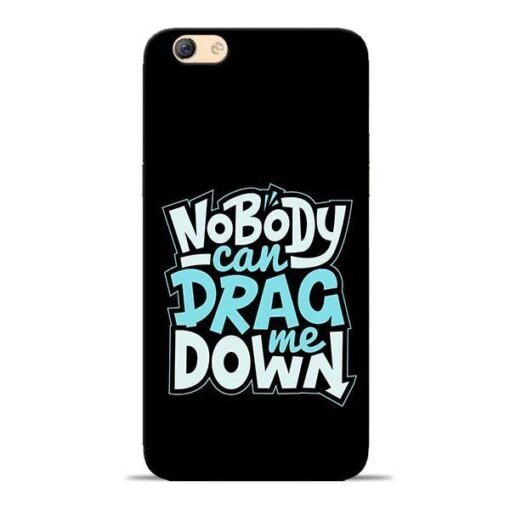 Nobody Can Drag Me Oppo F3 Mobile Cover