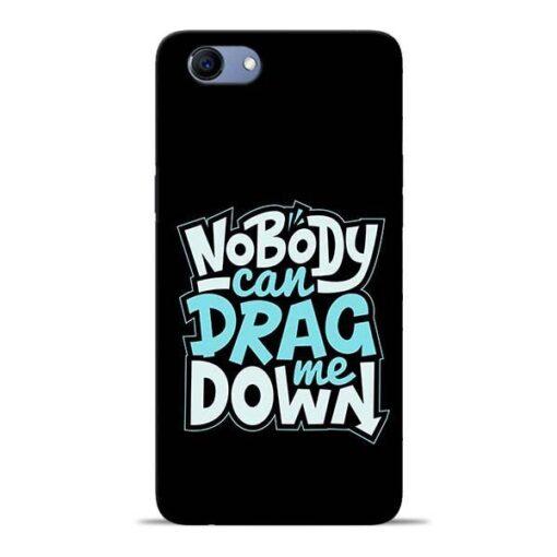 Nobody Can Drag Me Oppo Realme 1 Mobile Cover