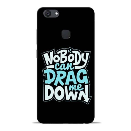 Nobody Can Drag Me Vivo V7 Plus Mobile Cover