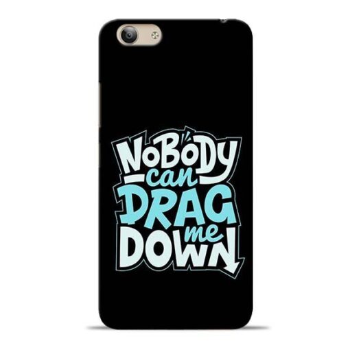 Nobody Can Drag Me Vivo Y53i Mobile Cover