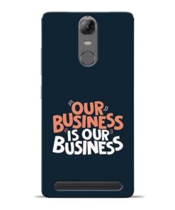 Our Business Is Our Lenovo Vibe K5 Note Mobile Cover