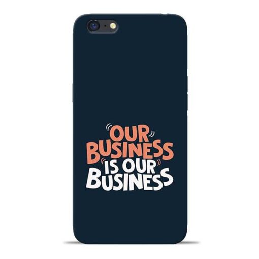 Our Business Is Our Oppo A71 Mobile Cover