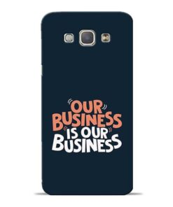 Our Business Is Our Samsung Galaxy A8 2015 Mobile Cover