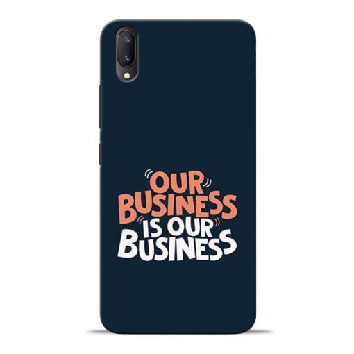 Our Business Is Our Vivo V11 Pro Mobile Cover