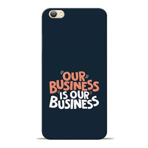 Our Business Is Our Vivo V5s Mobile Cover