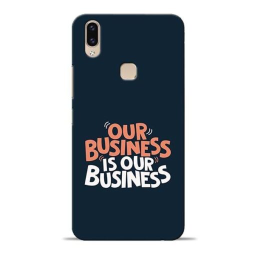 Our Business Is Our Vivo V9 Mobile Cover