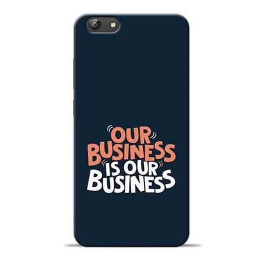 Our Business Is Our Vivo Y69 Mobile Cover