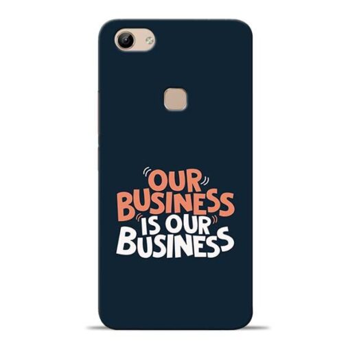 Our Business Is Our Vivo Y81 Mobile Cover