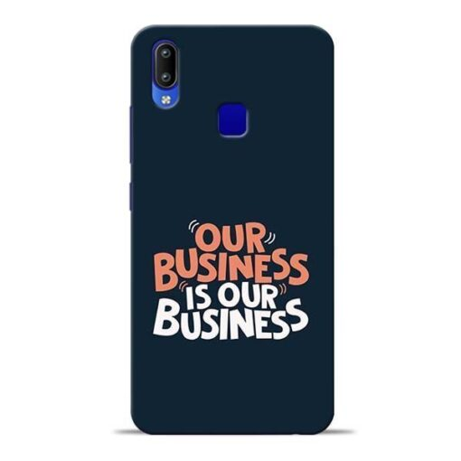 Our Business Is Our Vivo Y95 Mobile Cover