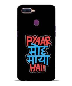 Pyar Moh Maya Hai Oppo F9 Pro Mobile Cover
