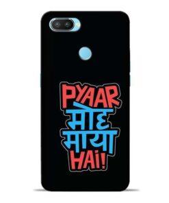 Pyar Moh Maya Hai Oppo Realme 2 Pro Mobile Cover