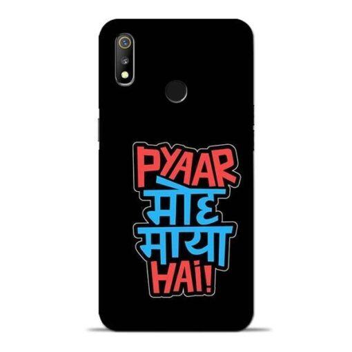 Pyar Moh Maya Hai Oppo Realme 3 Mobile Cover