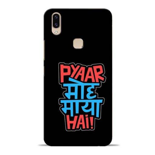 Pyar Moh Maya Hai Vivo V9 Mobile Cover
