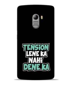 Tension Lene Ka Nahi Lenovo Vibe K4 Note Mobile Cover