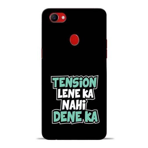Tension Lene Ka Nahi Oppo F7 Mobile Cover