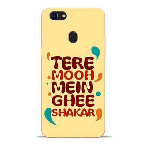 Tere Muh Mein Ghee Oppo F5 Mobile Cover