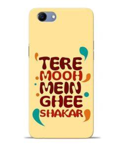 Tere Muh Mein Ghee Oppo Realme 1 Mobile Cover