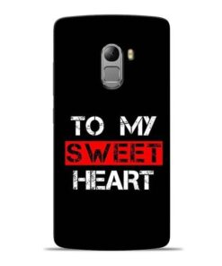 To My Sweet Heart Lenovo Vibe K4 Note Mobile Cover