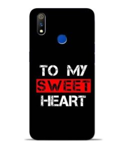 To My Sweet Heart Oppo Realme 3 Pro Mobile Cover