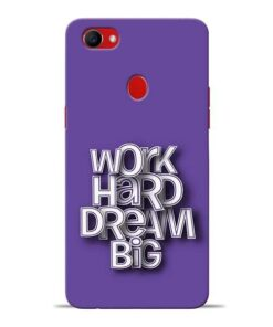 Work Hard Dream Big Oppo F7 Mobile Cover