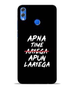 Apna Time Apun Honor 8X Mobile Cover