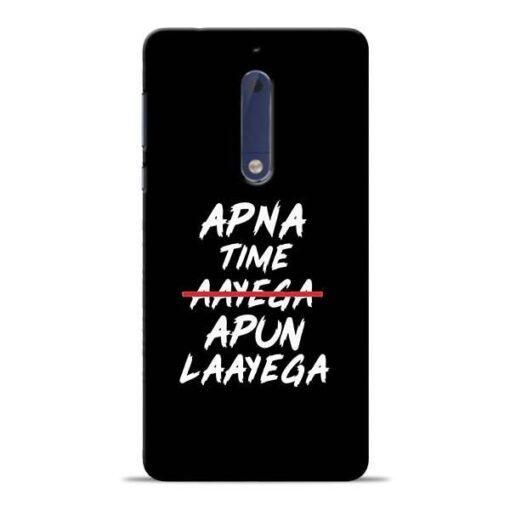 Apna Time Apun Nokia 5 Mobile Cover