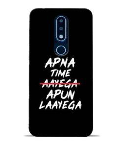 Apna Time Apun Nokia 6.1 Plus Mobile Cover