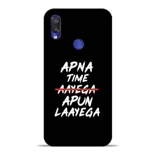 Apna Time Apun Xiaomi Redmi Note 7 Pro Mobile Cover