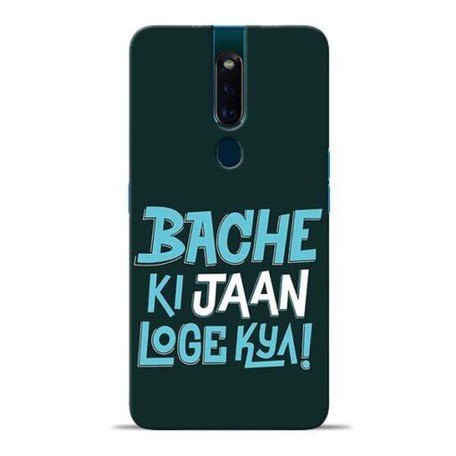 Bache Ki Jaan Louge Oppo F11 Pro Mobile Cover