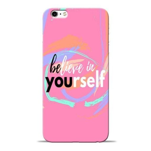 Believe In Apple iPhone 6 Mobile Cover