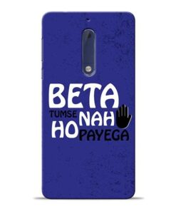 Beta Tumse Na Nokia 5 Mobile Cover