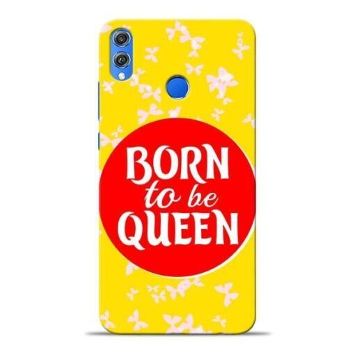 Born Queen Honor 8X Mobile Cover