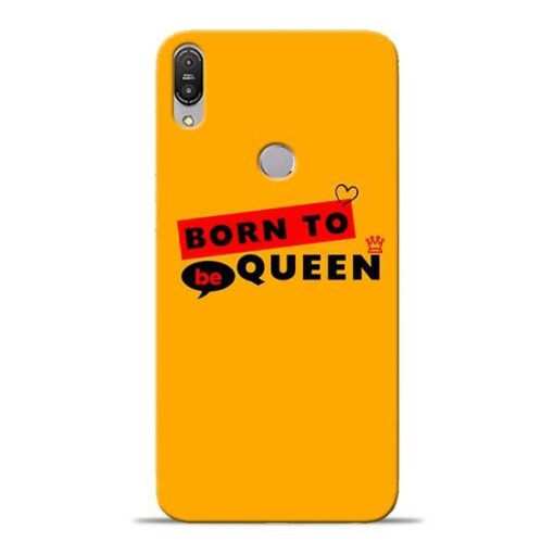 Born to Queen Asus Zenfone Max Pro M1 Mobile Cover