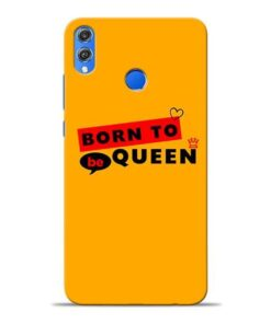 Born to Queen Honor 8X Mobile Cover
