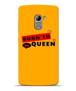 Born to Queen Lenovo K4 Note Mobile Cover