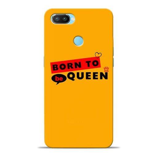 Born to Queen Oppo Realme 2 Pro Mobile Cover