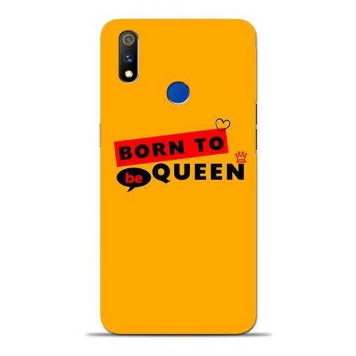 Born to Queen Oppo Realme 3 Pro Mobile Cover