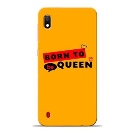 Born to Queen Samsung A10 Mobile Cover