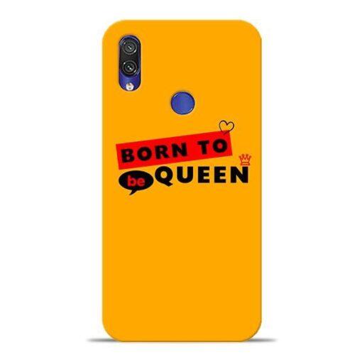 Born to Queen Xiaomi Redmi Note 7 Pro Mobile Cover