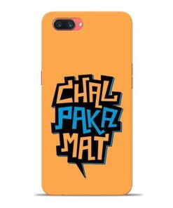 Chal Paka Mat Oppo A3s Mobile Cover