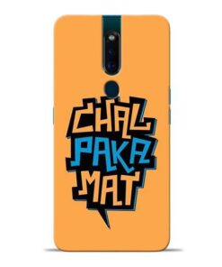 Chal Paka Mat Oppo F11 Pro Mobile Cover