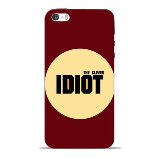 Clever Idiot Apple iPhone 5s Mobile Cover