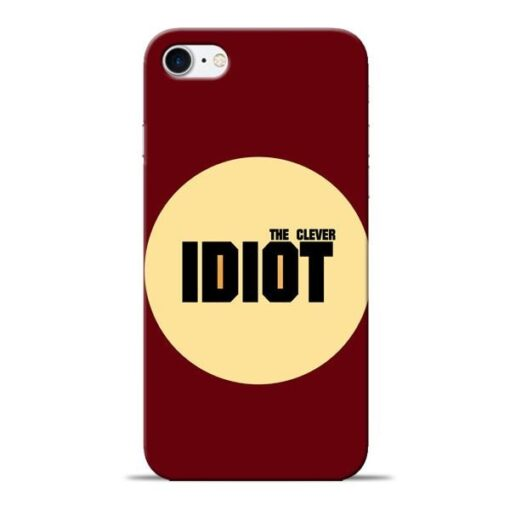 Clever Idiot Apple iPhone 8 Mobile Cover