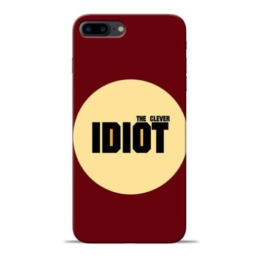 Clever Idiot Apple iPhone 8 Plus Mobile Cover