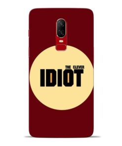 Clever Idiot Oneplus 6 Mobile Cover