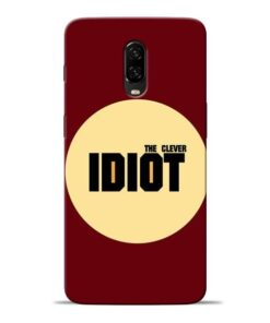 Clever Idiot Oneplus 6T Mobile Cover